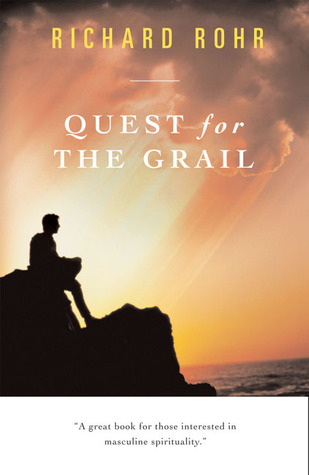 Quest for the Grail by Richard Rohr