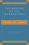 The Mystery of the Supernatural
