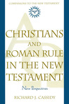 Christians and Roman Rule in the New Testament: New Perspectives