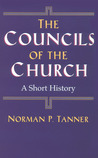 The Councils of the Church: A Short History