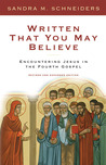 Written That You May Believe: Encountering Jesus in the Fourth Gospel