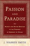 Passion and Paradise: A Study of Theological Anthropology in Gregory of Nyssa