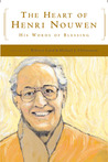 The Heart of Henri Nouwen: His Words of Blessing