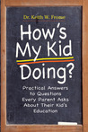 How's My Kid Doing?: Practical Answers to Questions Every Parent Asks About Their Kid's Education