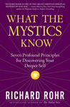 What the Mystics Know: Seven Profound Principles for Discovering Your Deeper Self
