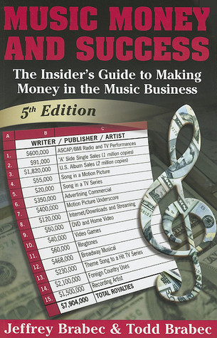 Music, Money and Success: The Insider's Guide to Making Money in the Music Business