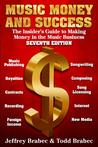 Music Money and Success 7th Edition: The Insider's Guide to Making Money in the Music Business