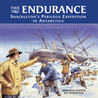 The Endurance: Shackleton's Perilous Expedition in Antarctica