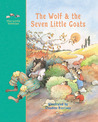 The Wolf and the Seven Little Goats: A Fairy Tale