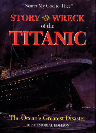 Story of the Wreck of the Titanic by Marshall Everett