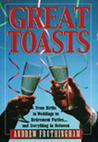 Great Toasts: From Births to Weddings to Retirement Parites...and Everything in Between