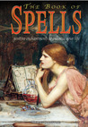 The Book of Spells: Postive Enchantments to Enhance Your Life