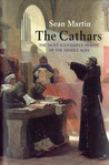 The Cathars: The Most Successful Heresy of the Middle Ages