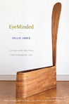EyeMinded: Living and Writing Contemporary Art