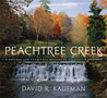 Peachtree Creek: A Natural and Unnatural History of Atlanta's Watershed