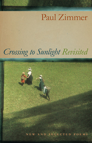 Crossing to Sunlight Revisited by Paul Zimmer