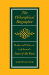 The Philosophical Biographer: Doubt and Dialectic in Johnson's Lives of the Poets