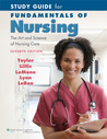 Study Guide for Fundamentals of Nursing: The Art and Science of Nursing Care