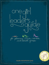 One Girl Leader's Guide: For Planning Events, Retreats, and Small Groups