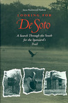 Looking for De Soto: A Search Through the South for the Spaniard's Trail