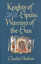 Knights of Spain, Warriors of the Sun by Charles M. Hudson