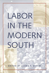 Labor in the Modern South