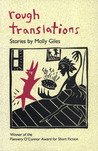 Rough Translations by Molly Giles