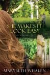 She Makes It Look Easy by Marybeth Mayhew Whalen