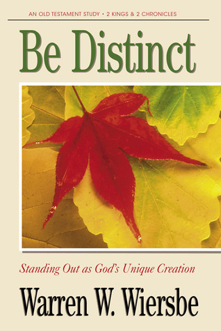 """Be Distinct (2 Kings, 2 Chronicles): Standing Out as God's Unique Creation (The """"Be"""" Commentary Series)"""