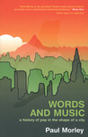 Words and Music: A History of Pop in the Shape of a City