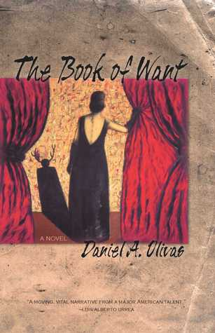 The Book of Want by Daniel A. Olivas