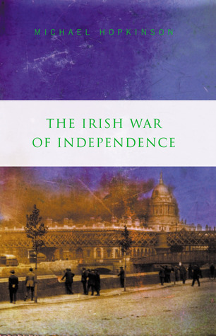 The Irish War of Independence by Michael Hopkinson