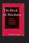 The Book of Absolutes: A Critique of Relativism and a Defence of Universals