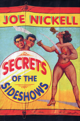 Secrets of the Sideshows by Joe Nickell
