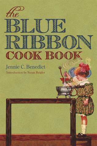 The Blue Ribbon Cook Book by Jennie C. Benedict