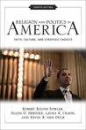 Religion and Politics in America: Faith, Culture, and Strategic Choices