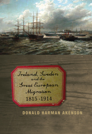 Ireland, Sweden, and the Great European Migration, 1815-1914