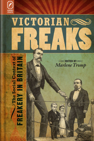 Victorian Freaks by Marlene Tromp
