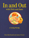 In and Out with Dick and Jane: A Loving Parody