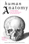 Human Anatomy: A Visual History from the Renaissance to the Digital Age