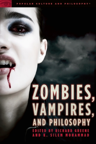 Zombies, Vampires, and Philosophy by Richard V. Greene