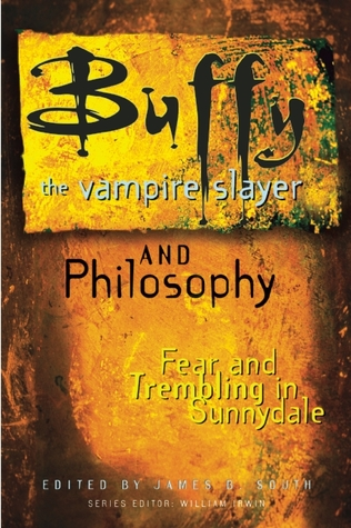 Buffy the Vampire Slayer and Philosophy (Popular Culture and ... by James B. South
