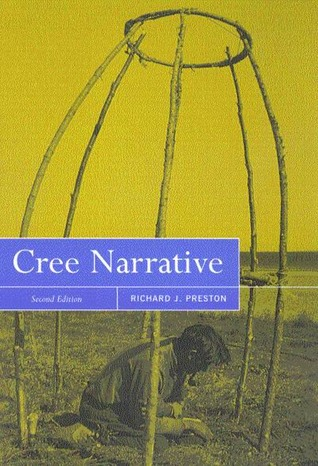 Cree Narrative by Richard Joseph Preston