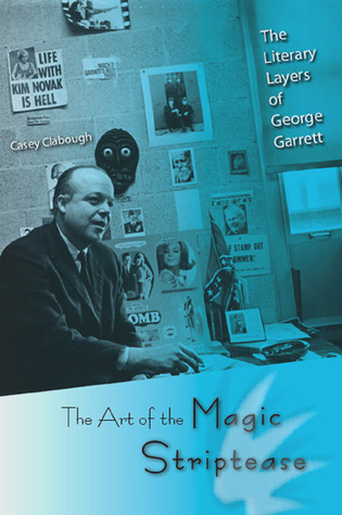 The Art of the Magic Striptease by Casey Howard Clabough