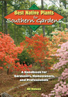 Best Native Plants for Southern Gardens: A Handbook for Gardeners, Homeowners, and Professionals