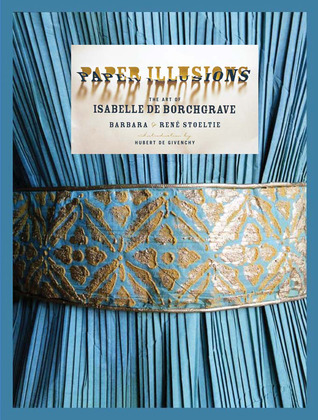 Paper Illusions: The Art of Isabelle de Borchgrave