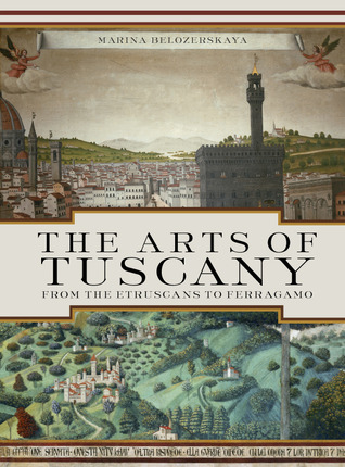 The Arts of Tuscany: From the Etruscans to Ferragamo