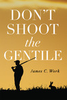 Don't Shoot the Gentile