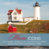 Maine Icons: 50 Classic Symbols of the Pine Tree State