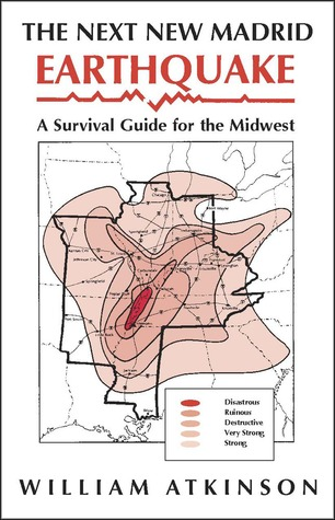 The Next New Madrid Earthquake: A Survival Guide for the Midwest